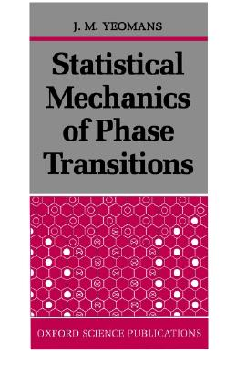 Statistical Mechanics of Phase Transitions By Yeomans, J. M.