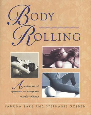 Body Rolling By Zake, Yamuna/ Golden, Stephanie